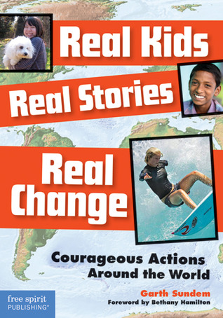 real-kids-real-stories-real-change-courageous-actions-around-the-world