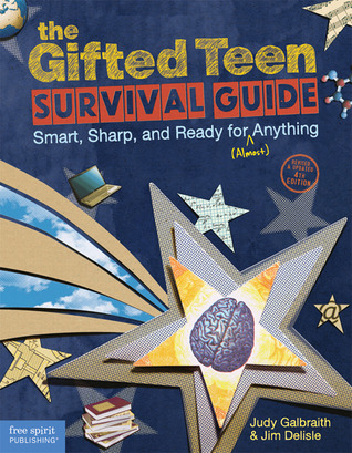 The Gifted Teen Survival Guide: Smart, Sharp, and Ready for (Almost) Anything por Judy Galbraith, Jim Delisle
