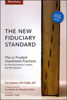 The New Fiduciary Standard: The 27 Prudent Investment Practices for Financial Advisers, Trustees, and Plan Sponsors