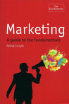 Marketing: A Guide To The Fundamentals (The Economist)