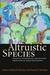 The Altruistic Species: Scientific, Philosophical, and Religious Perspectives of Human Benevolence