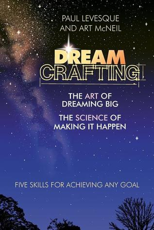 dreamcrafting-the-art-of-dreaming-big-the-science-of-making-it-happen