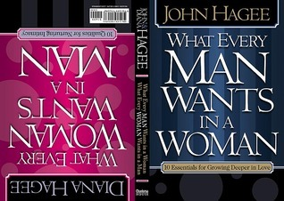 What Every Woman Wants in a Man/What Every Man Wants in a Woman: 10 Essentials for Growing Deeper in Love |10 Qualities for Nurturing Intimacy