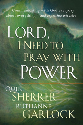 Read online Lord I Need To Pray With Power: Communicating with God Every Day about Everything - and Expecting Answers books