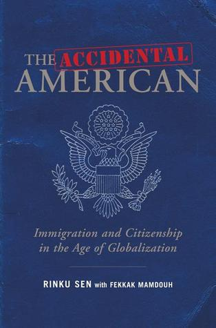 The Accidental American: Immigration and Citizenship in the Age of Globalization EPUB