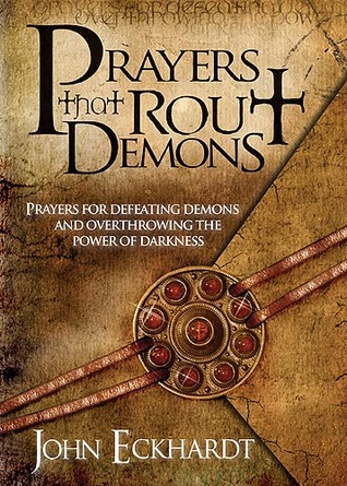Prayers That Rout Demons: Prayers for Defeating Demons and