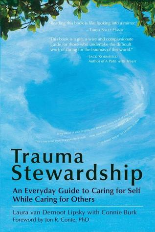 Trauma Stewardship by Laura Van Dernoot Lipsky
