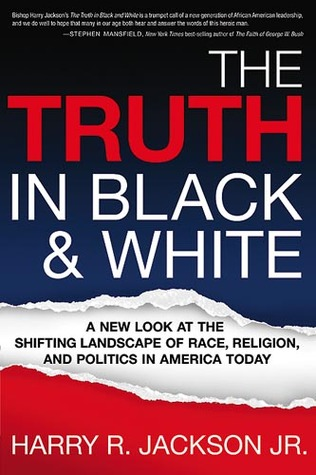 the-truth-in-blackwhite-a-new-look-at-the-shifting-landscape-of-race-religion-and-politics-in-america-today