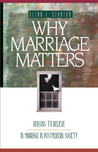 Why Marriage Matters: Reasons to Believe in Marriage in Postmodern Society