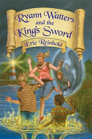 Ryann Watters And The King's Sword by Eric Reinhold