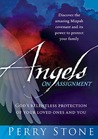 Angels On Assignment: God's Relentless Protection of Your Loved Ones and You