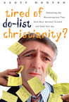 Tired of Do-List Christianity?: Debunking the Misconceptions That Hold Back Spiritual Growth and Steal Your Joy
