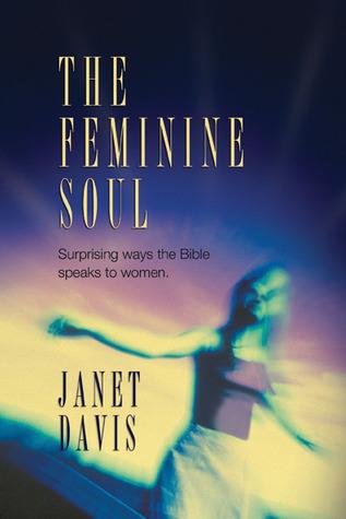 The Feminine Soul by Janet  Davis