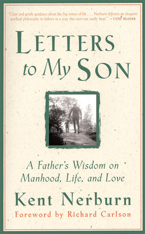letter to my son from dad letters to my a s wisdom on manhood and 35361