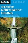 Pacific Northwest Hiking: The Complete Guide to More Than 900 of the Best Hikes in Washington and Oregon (Moon Outdoors)