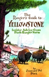 The Ranger's Guide to Yellowstone: Insider advice from Ranger Norm