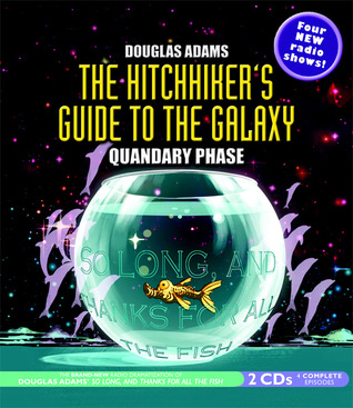 The Hitchhiker's Guide to the Galaxy: Quandary Phase (Hitchhiker's Guide: Radio Play, #4)
