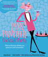 The Pink Panther Cocktail Party: Pink-a-licious Drinks to Seduce and Entertain