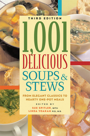 1,001 Delicious Soups and Stews: From Elegant Classics to Hearty One-Pot Meals PDF iBook EPUB 978-1572840911