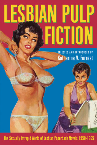 Lesbian Pulp Fiction: The Sexually Intrepid World of Lesbian Paperback Novels, 1950-1965
