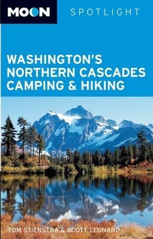 Washington's Northern Cascades Camping & Hiking (Moon Spotlight)