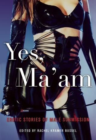 Yes, Ma'am by Rachel Kramer Bussel