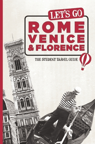 Lets Go Rome, Venice & Florence: The Student Travel Guide
