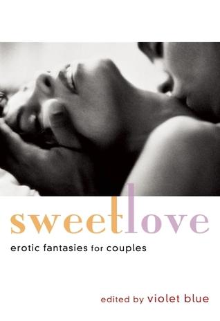 Sweet Love by Violet Blue