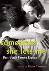 Sometimes She Lets Me by Tristan Taormino