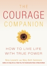 Courage Companion: How to Live Life with True Power