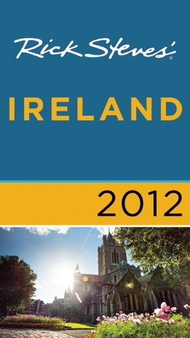 Rick Steves' Ireland 2012 by Rick Steves