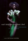 Can't Help the Way That I Feel: Sultry Stories of African American Love, Lust and Fantasy
