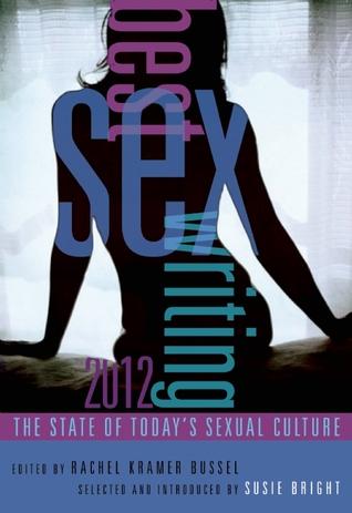 Best Sex Writing 2012 by Rachel Kramer Bussel