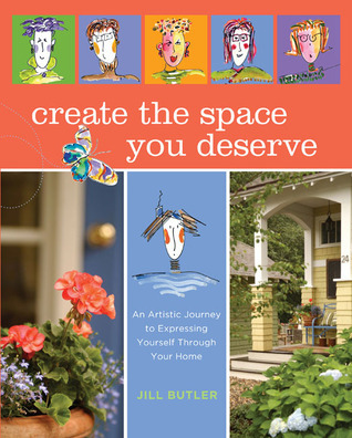 Create the Space You Deserve: An Artistic Journey to Expressing Yourself Through Your Home