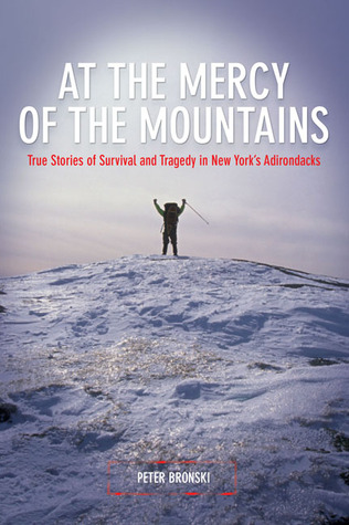 At the Mercy of the Mountains by Peter Bronski