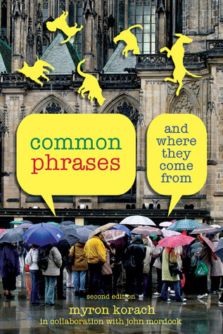 Common Phrases, 2nd: And Where They Come From