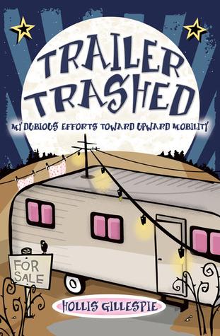 Trailer Trashed: My Dubious Efforts Toward Upward Mobility