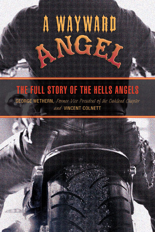 A Wayward Angel: The Full Story of the Hells Angels