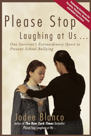 Please Stop Laughing at Us... One Woman's Extraordinary Quest to Prevent School Bullying
