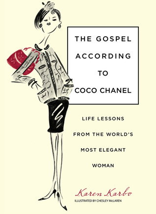 Gospel According to Coco Chanel by Karen Karbo
