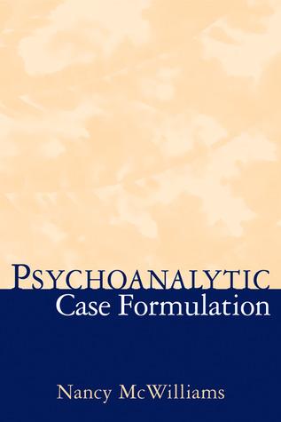 Psychoanalytic Case Formulation by Nancy McWilliams