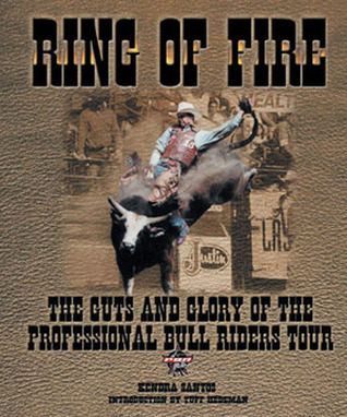 Ring of Fire: The Guts and Glory of the Professional Bull Riders Tour