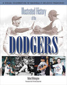 Illustrated History of the Dodgers: A Visual Celebration of Baseball's Beloved Franchise