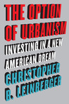 The Option of Urbanism by Christopher B. Leinberger