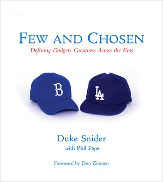 Few and Chosen Dodgers by Duke Snider