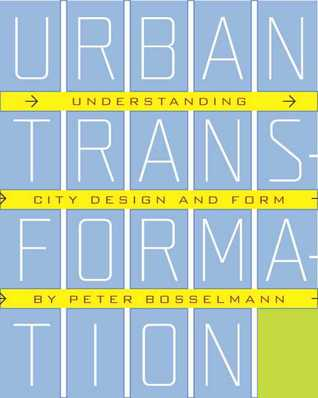 Urban Transformation: Understanding City Form and Design