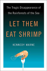 Let Them Eat Shrimp by Kennedy Warne