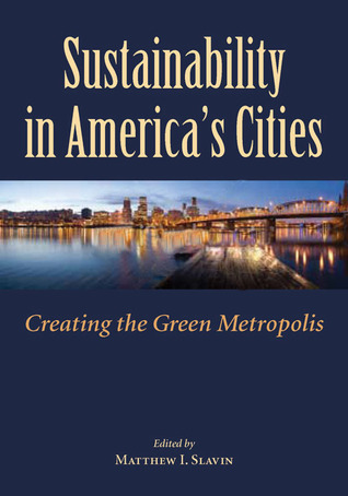 Sustainability in America's Cities: Creating the Green Metropolis