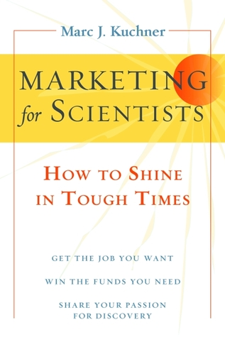 Marketing for Scientists by Marc J. Kuchner