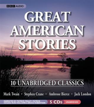 Great American Stories: Ten Unabridged Classics